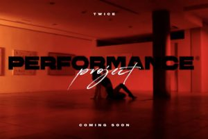 TWICE PERFORMANCE PROJECT